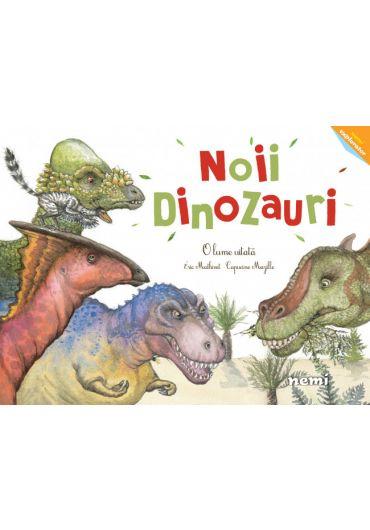 Noii dinozauri. O lume uitata