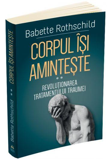 Corpul isi aminteste, vol. 2. Revolutionarea tratamentului traumei