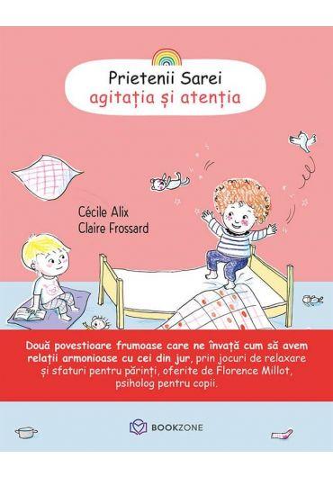 Prietenii Sarei, vol. 1 - Agitatia si atentia
