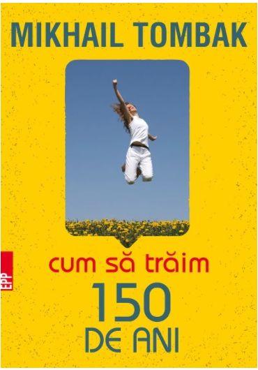 Cum sa traim 150 de ani, ed. 5