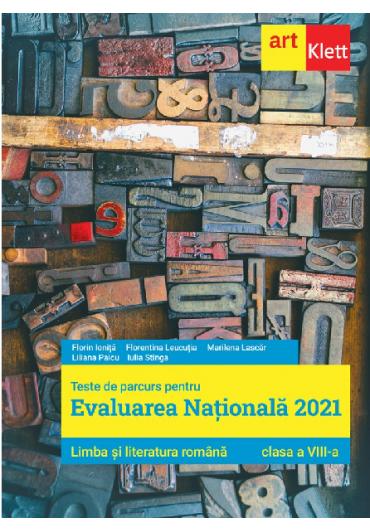 Evaluarea nationala 2021. Limba si literatura romana. clasa a VIII-a