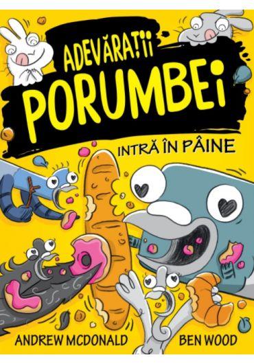 Adevaratii Porumbei, vol. 6. Intra in paine