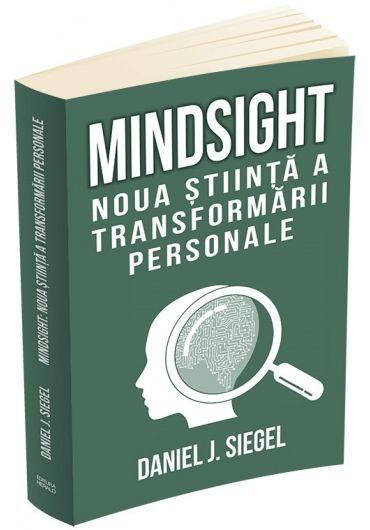 Mindsight. Noua stiinta a transformarii personale