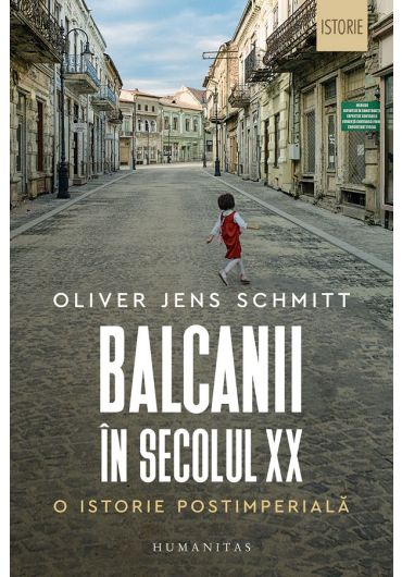 Balcanii in secolul XX. O istorie postimeriala