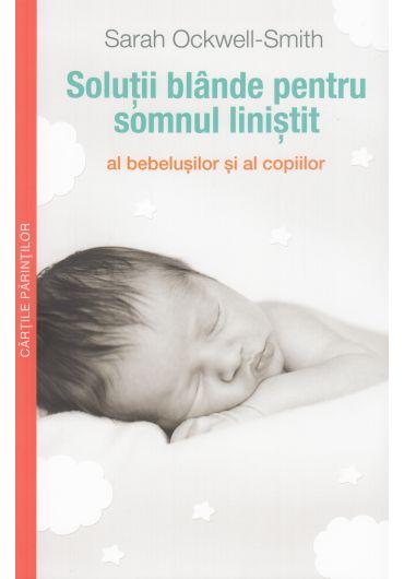 Solutii blande pentru somnul linistit al bebelusilor