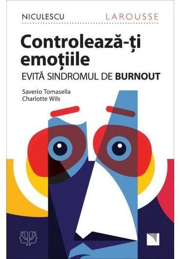 Controleaza-ti emotiile. Evita sindromul de Burnout