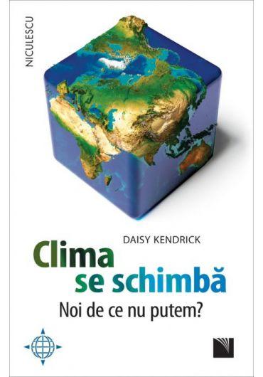 Clima se schimba. Noi de ce nu putem?