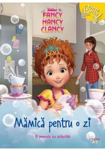 Fancy Nancy Clancy. Mamica pentru o zi