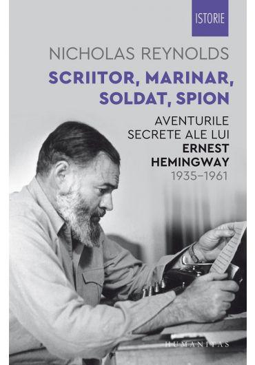 Scriitor, marinar, soldat, spion. Aventurile secrete ale lui Ernest Hemingway 1935-1961