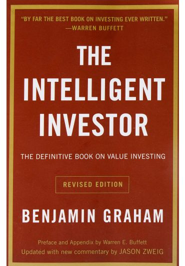 The Intelligent Investor. The Definitive Book on Value Investing