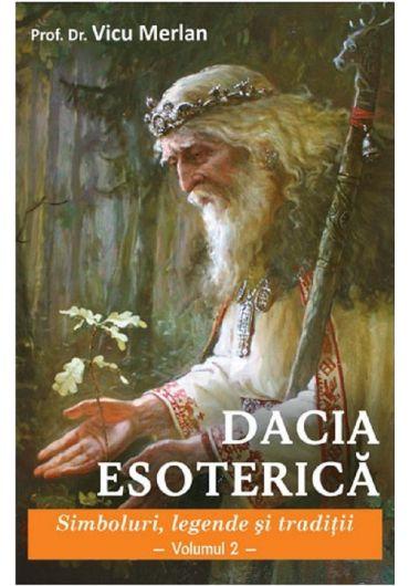 Dacia Esoterica - Vol. 2 - Simboluri, legende si traditii