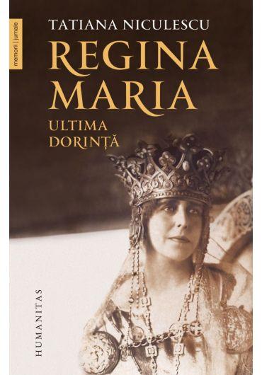Regina Maria, ultima dorinta