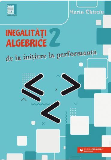 Inegalitati algebrice - Vol. 2 - De la initiere la performanta