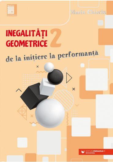 Inegalitati geometrice - Vol. 2 - De la initiere la performanta