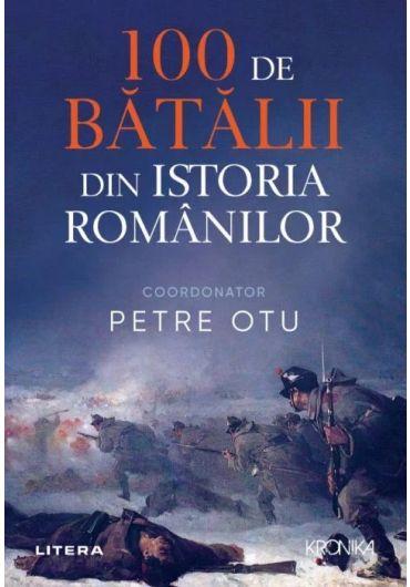 100 de batalii din istoria Romaniei