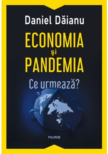 Economia si pandemia. Ce urmeaza?