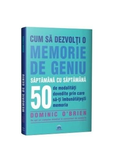 Cum sa dezvolti o memorie de geniu saptamana cu saptamana