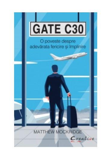 Gate C30. O poveste despre adevarata fericire si implinire