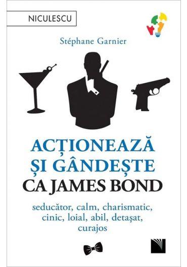 Actioneaza si gandeste ca James Bond