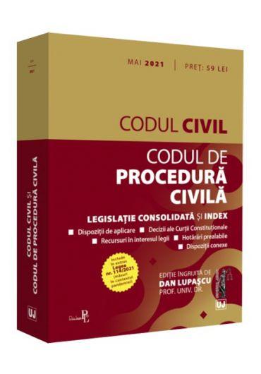 Codul civil si Codul de procedura civila Mai 2021