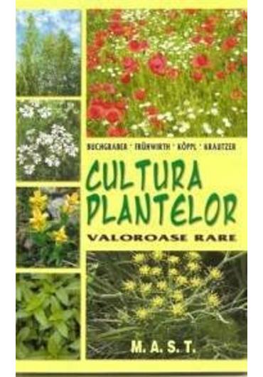 Cultura plantelor valoroase rare