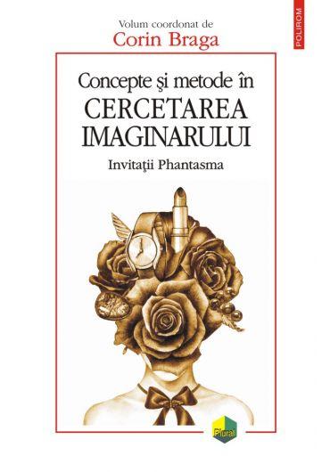 Concepte si metode in cercetarea imaginarului. Invitatii Phantasma