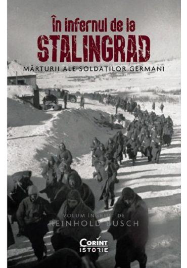 In infernul de la Stalingrad. Marturii ale soldatilor germani
