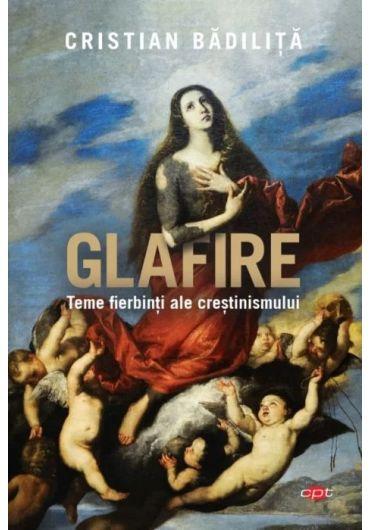 Glafire. Teme fierbinti ale crestinismului - Vol. 291