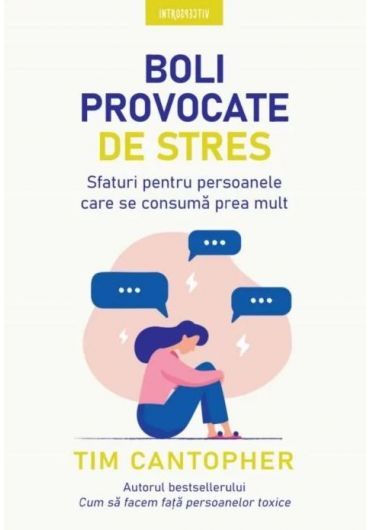 Boli provocate de stres. Sfaturi pentru persoanele care se consuma prea mult