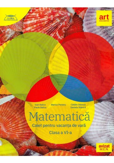 Matematica. Caiet pentru vacanta de vara. Clasa a VI-a