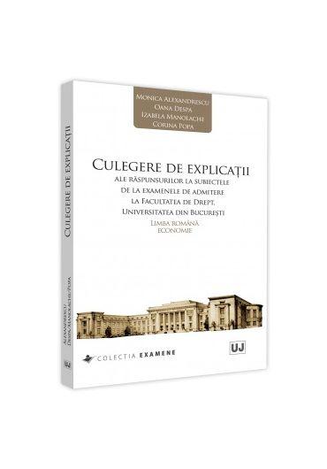 Culegere de explicatii ale raspunsurilor la subiectele de la examenele de admitere la Facultatea de Drept, Universitatea din Bucuresti