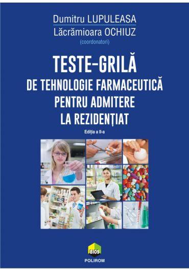 Teste-grila de tehnologie farmaceutica pentru admitere la rezidentiat - Ed. 2
