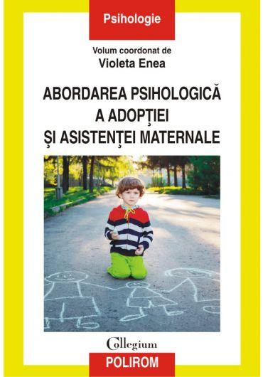 Abordarea psihologica a adoptiei si asistentei maternale