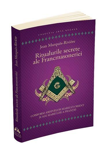 Ritualurile secrete ale Francmasoneriei