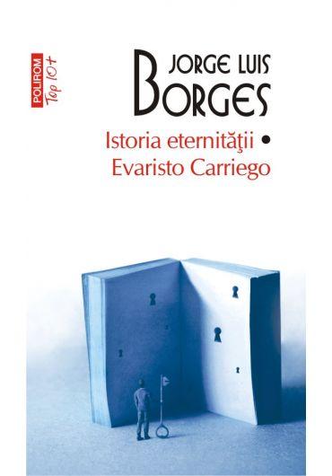 Istoria eternitatii. Evaristo Carriego