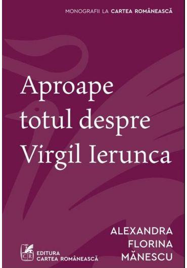 Aproape totul despre Virgil Ierunca