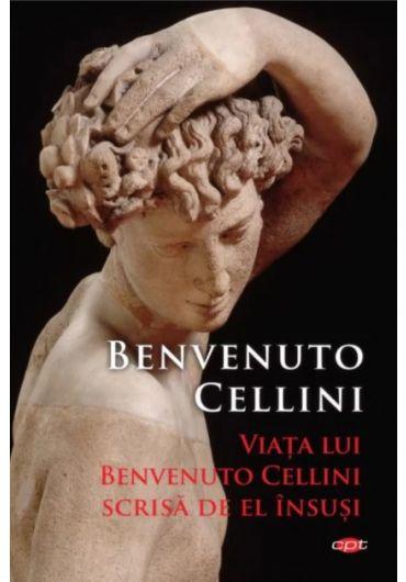 Viata lui Benvenuto Cellini scrisa de el insusi - Vol. 310