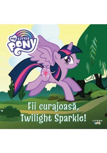 My Little Pony - Fii curajoasa, Twilight Sparkle!