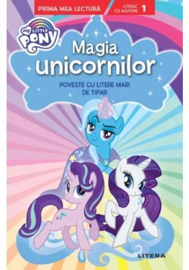 My Little Pony - Magia unicornilor. Poveste cu litere mari de tipar