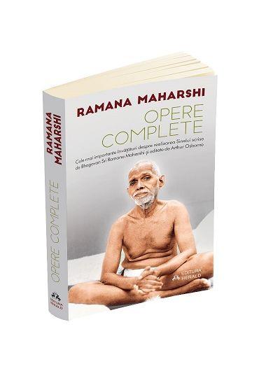 Opere complete - Cele mai importante invataturi despre realizarea Sinelui scrise de Bhagavan Sri Ramana Maharshi si editate de Arthur Osborne