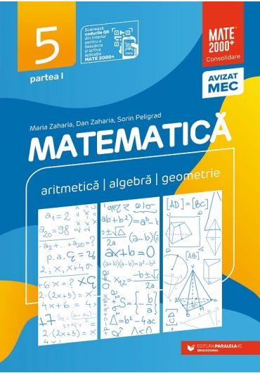 Matematica. Aritmetica, algebra, geometrie. Clasa a V-a. Consolidare. Partea I - 2021-2022