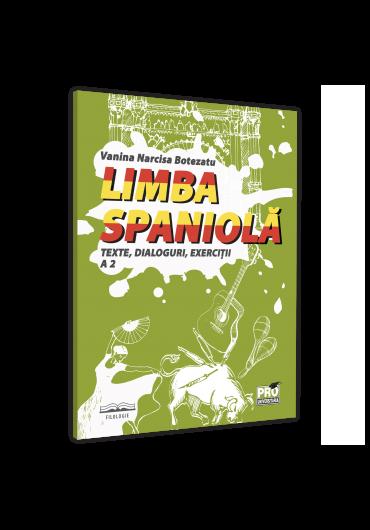 Limba spaniola. Texte, dialoguri, exercitii A 2