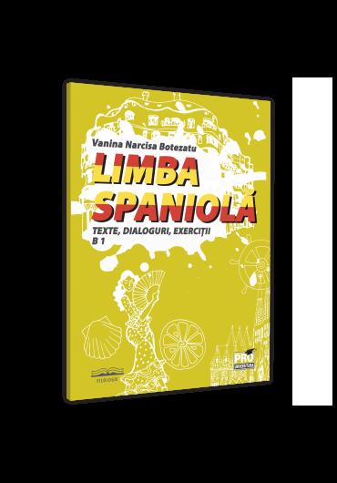 Limba spaniola. Texte, dialoguri, exercitii B 1