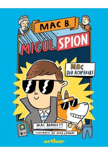Mac B. - Micul spion - Mac sub acoperire