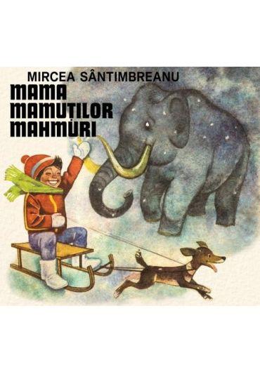 Mama mamutilor mahmuri