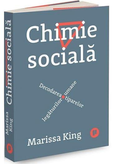 Chimie sociala. Decodarea tiparelor legaturilor umane