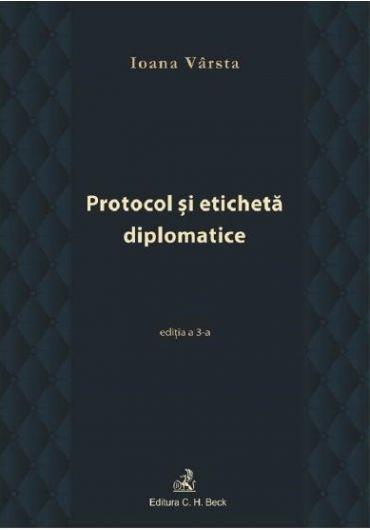 Protocol si eticheta diplomatice - Ed. 3