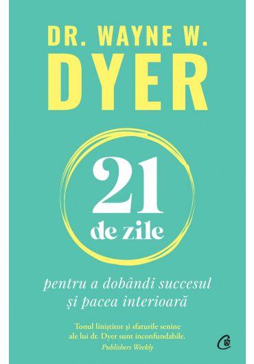 21 de zile pentru a dobandi succesul si pacea interioara