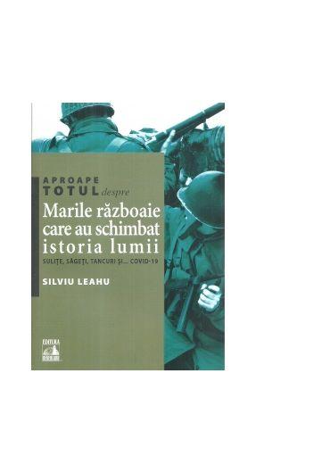 Marile razboaie care au schimbat istoria lumii: sulite, sageti, tancuri si... Covid-19