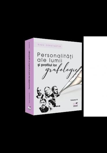Personalitati ale lumii si profilul lor grafologic, vol. IV